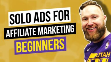 Affiliate Marketing For Beginners: How To Get Started With Solo Ad Traffic (Day 6)