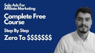 FREE Affiliate Marketing Solo Ads Course 2021: 01 Introduction To Solo Ads  😀 😀