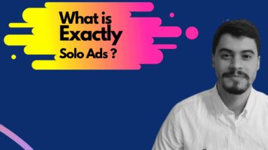 FREE Affiliate Marketing Solo Ads Course 2021: 02 What is exactly Solo Ads  😀 😀