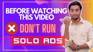 Watch This Video Before Run Solo Ads | Solo Ads For Affiliate Marketing 2021