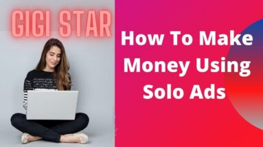 How To Make Money Using Solo Ads For Beginners 2021