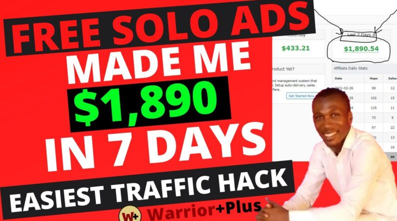 Holy Shit!! $1,890 in 7days By Sending Free Solo Ads [How To Make Money With Warriorplus]