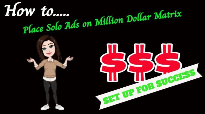 How to place Solo ads on Million Dollar Matrix - Make Money Online in 2021