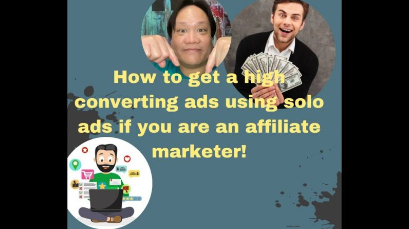 How to get high converting ads using solo ads for affiliate marketers